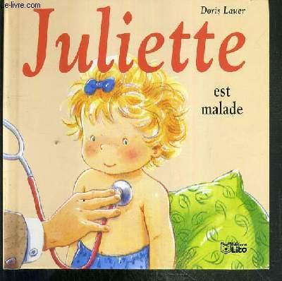 JULIETTE EST MALADE / COLLECTION JULIETTE N°2.
