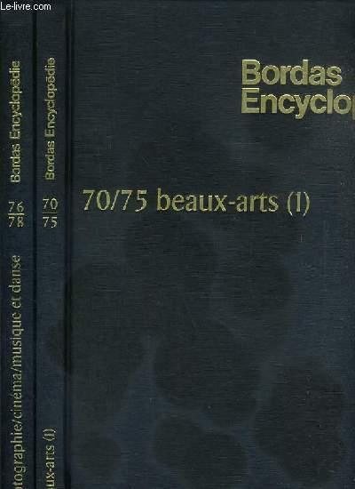 BORDAS ENCYCLOPEDIE - BEAUX-ARTS - 2 VOLUMES EN 2 TOMES - 1 + 2 - TOME 1. 70/75. urbanisme, architecture, sculpture, dessin, peinture - TOME 2. 76/78. photographie, cinema, musique et danse.
