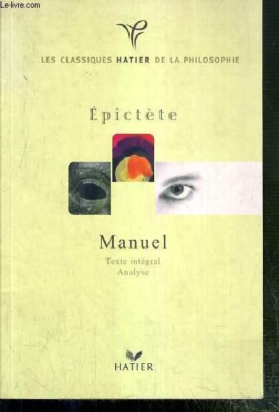 MANUEL EPICTETE / COLLECTION LES CLASSIQUES HATIER DE LA PHILOSOPHIE