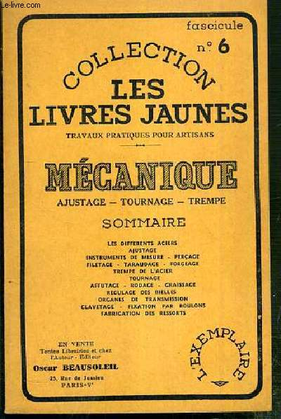 MECANIQUE AJUSTAGE-TOURNAGE-TREMPE / COLLECTION LES LIVRES JAUNES - FASCICULE N°6 -  les differents aciers, ajustage, intruments de mesure, percage, filetage, taraudage, gorgeage, trempe de l'acier, tournage...
