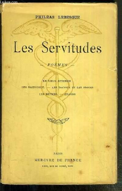 LES SERVITUDES - POEMES - LE COEUR ATTENDRI - LES SILENCIEUX - LES TRAVAUX ET LES SONGES - LES METIERS - EVASION