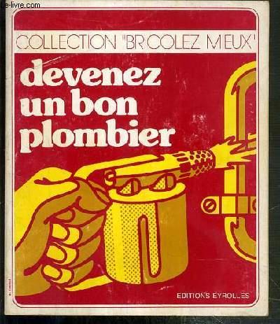 DEVENEZ UN BON PLOMBIER / COLLECTION BRICOLEZ MIEUX