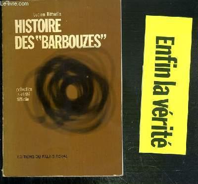 HISTOIRE DES BARBOUZES / COLLECTION LA VERITE DIFFICILE - ENVOI DE L'AUTEUR + EDITEUR.