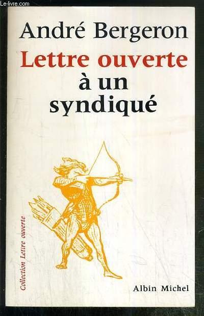 LETTRE OUVERTE A UN SYNDIQUE / COLLECTION LETTRE OUVERTE - ENVOI DE L'AUTEUR