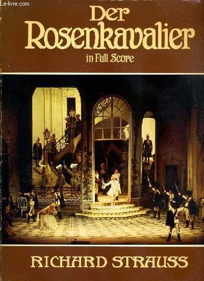 DER ROSENKAVALIER IN FULL SCORE - COMEDY FOR MUSIC IN THREE ACTS BY HUGO VON HOFMANNSTHAL - MUSIC BY RICHARD STRAUSS OPUS 59.
