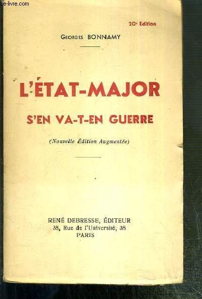 L'ETAT-MAJOR S'EN VA-T-EN GUERRE (NOUVELLES EDITION AUGMENTEE)