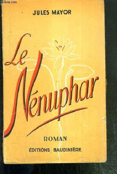 LE NENUPHAR - ROMAN GAI