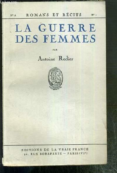LA GUERRE DES FEMMES - HISTOIRE DE LOUISE DE BETTIGNIES ET DE SES COMPAGNES / COLLECTION ROMANS ET RECITS N°1 - SERIE A