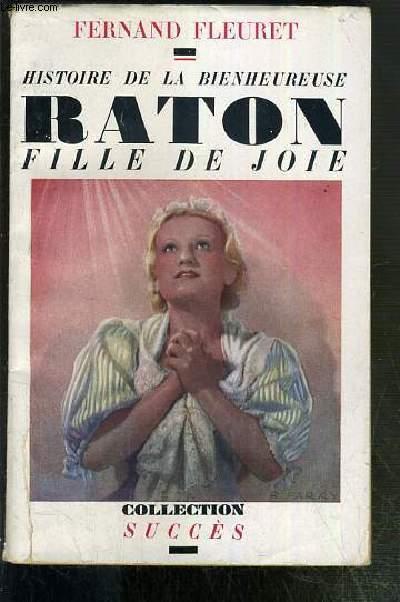 HISTOIRE DE LA BIENHEUREUSE RATON FILLE DE JOIE /  COLLECTION SUCCES