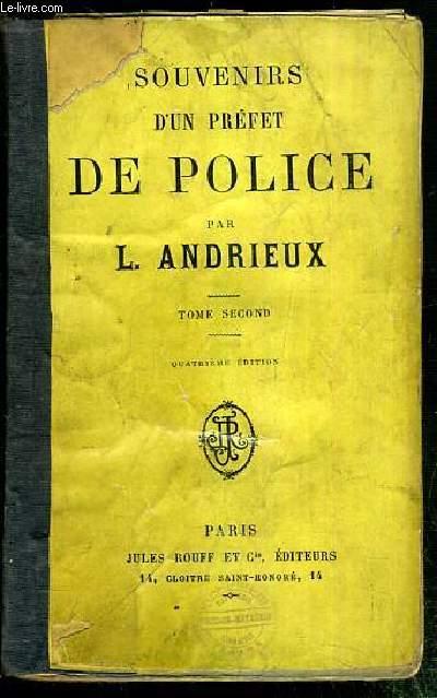 SOUVENIRS D'UN PREFET DE POLICE - TOME DEUXIEME