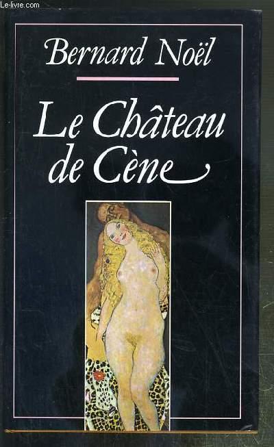 LE CHATEAU DE CENE SUIVI DE LE CHATEAU DE HORS - L'OUTRAGE AUX MOTS - LA PORNOGRAPHIE.