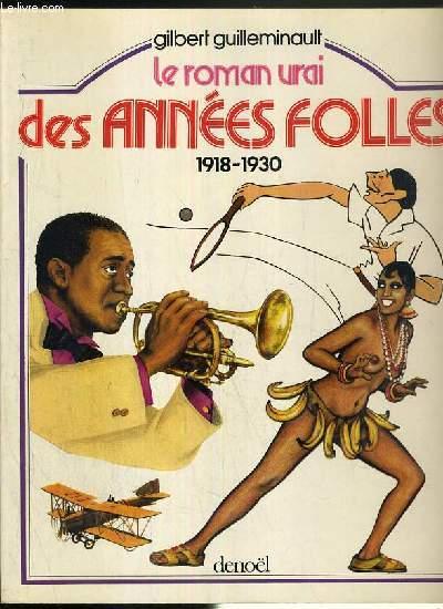 LE ROMAN VRAI DES ANNEES FOLLES 1918-1930 - ENVOI DE L'AUTEUR.