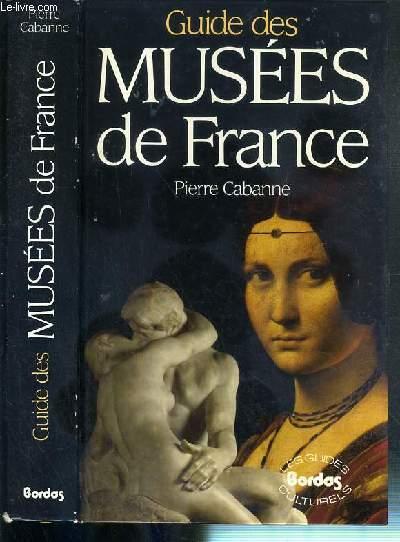 GUIDE DES MUSEES DE FRANCE / COLLECTION LES GUIDES CULTURELLES - 3eme EDITION.
