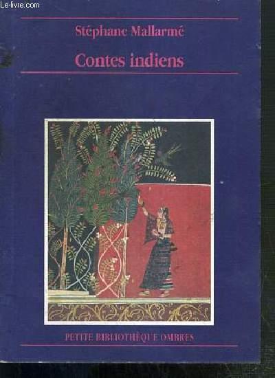 CONTES INDIENS - SUIVIS DE L'ORIGINE DES CONTES INDIENS DE MALLARME PAR CLAUDE CUENOT / COLLECTION PETIT BIBLIOTHEQUE OMBRES N°26.