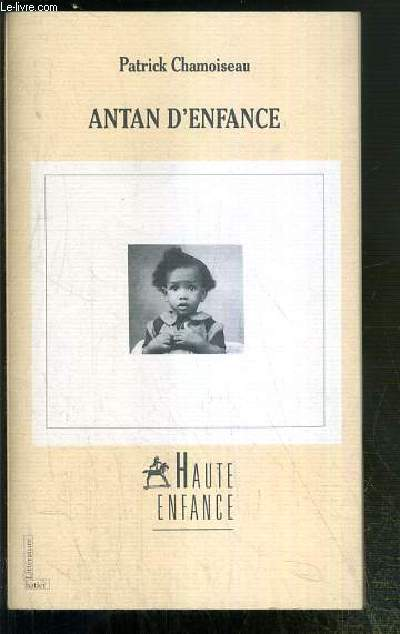 ANTAN D'ENFANCE / COLLECTION HAUTE ENFANCE  - ENVOI DE L'AUTEUR