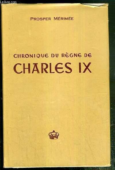 CHRONIQUE DU REGNE DE CHARLES IX / COLLECTION PROMETHEE