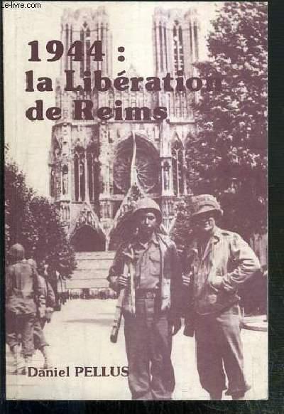 1944: LA LIBERATION DE REIMS