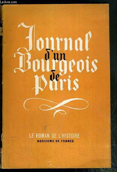 JOURNAL D'UN BOURGEOIS DE PARIS DE 1405 A 1449