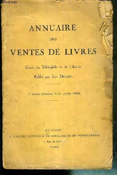 ANNUAIRE DES VENTES DE LIVRES - GUIDE DU BIBLIOPHILE ET DU LIBRAIRE - 1er ANNEE (OCTOBRE 1918 - JUILLET 1920)