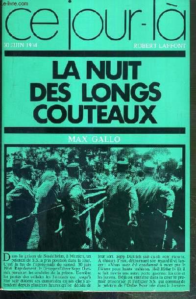 LA NUIT DES LONGS COUTEAUX - 30 JUIN 1934 / COLLECTION CE JOUR-LA - ENVOI DE L'AUTEUR.