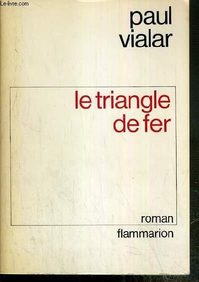 LE TRIANGLE DE FER - DEDICACE DE L'AUTEUR