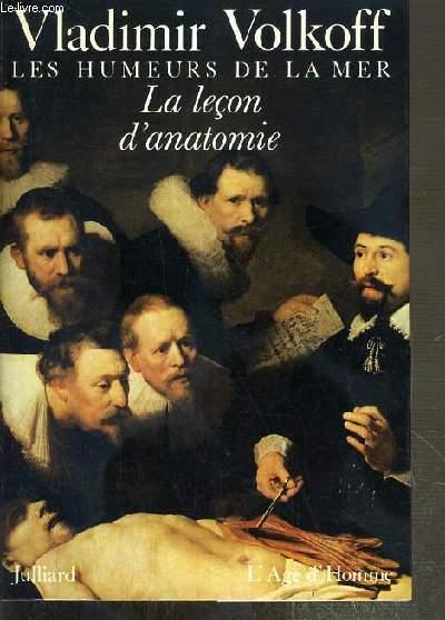 LES HUMEURS DE LA MER - LA LECON D'ANATOMIE - ENVOI DE L'AUTEUR.