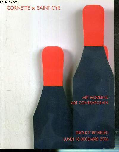 CATALOGUE DE VENTE AUX ENCHERES - ART MODERNE - ART CONTEMPORAIN - DROUOT RICHELIEU - LUNDI 18 DECEMBRE 2006