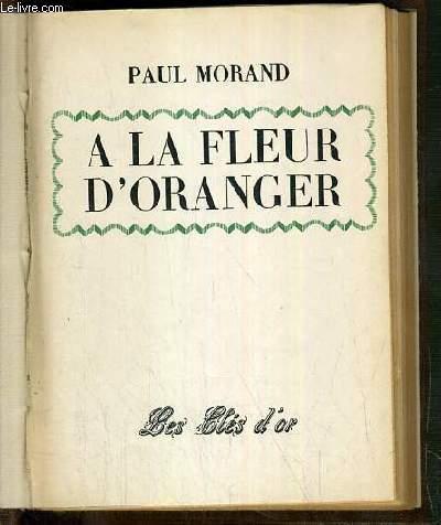 LA FLEUR D'ORANGER - LE LOCATAIRE - LE BAZAR DE LA CHARITE.