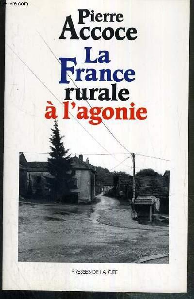 LA FRANCE RURALE A L'AGONIE - DOCUMENT.