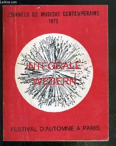 ANTON WEBERN - L'HOMME ET SON OEUVRE - CATALOGUE DES OEUVRES - DISCOGRAPHIE - ILLUSTRATIONS / LES JOURNEES DE MUSIQUE CONTEMPORAINES 1973 - (18 au 28 octobre)