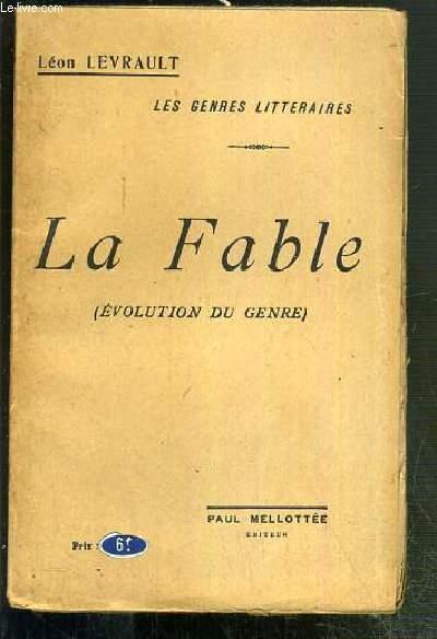 LA FABLE (EVOLUTION DU GENRE) / COLLECTION LES GENRES LITTERAIRES.