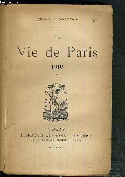 LA VIE DE PARIS 1919 - TOME 1