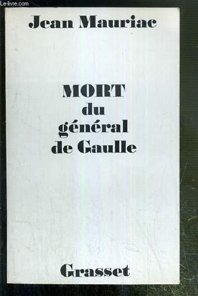 MORT DU GENERAL DE GAULLE - ENVOI DE L'AUTEUR.