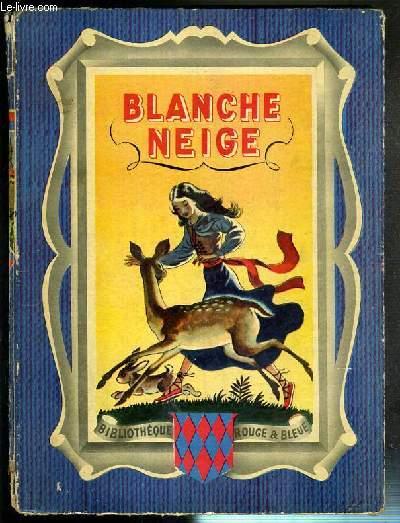 BLANCHE-NEIGE ET AUTRES CONTES DES FRERES GRIMM / BIBLIOTHEQUE ROUGE ET BLEUE N°3.