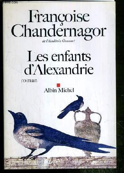 LES ENFANTS D'ALEXANDRIE - LA REINE OUBLIEE.
