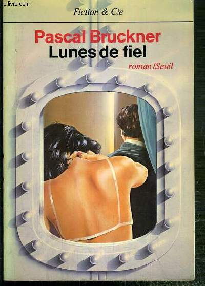 LUNES DE FIEL / COLLECTION FICTION & CIE - ENVOI DE L'AUTEUR.