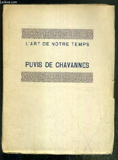 PUVIS DE CHAVANNES / COLLECTION L'ART DE NOTRE TEMPS.