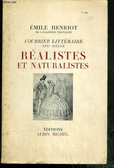 REALISTES ET NATURALISTES - COURRIER LITTERAIRE XIXe SIECLE.