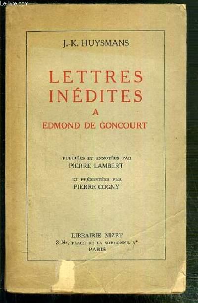 LETTRES INEDITES A EDMOND DE GONCOURT