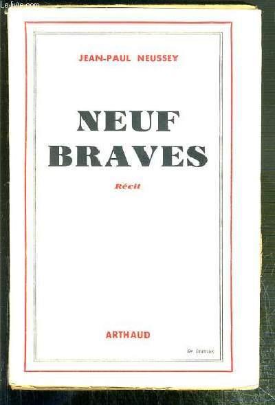 NEUF BRAVES - RECIT