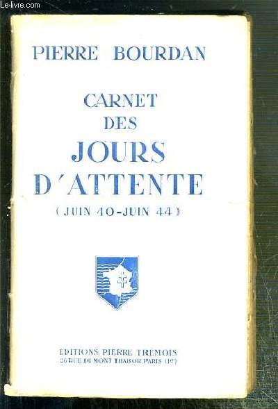 CARNET DES JOURS D'ATTENTE (JUIN 40-JUIN 44)