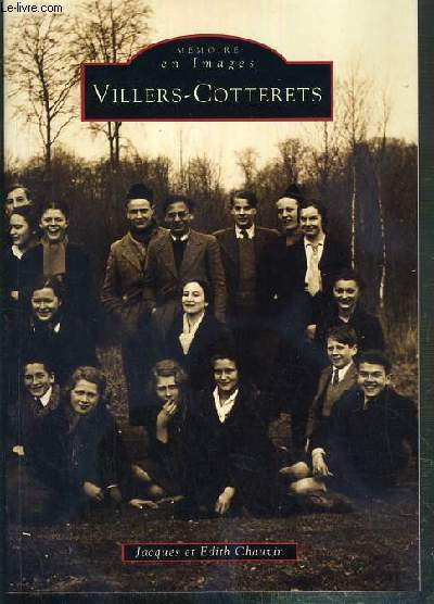 VILLERS-COTTERETS / COLLECTION MEMOIRE EN IMAGES