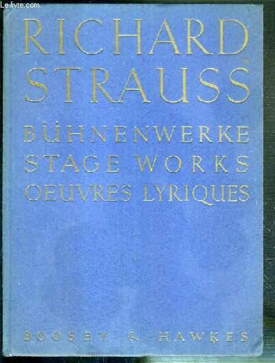 BUHNENWERKE - STAGE WORKS - OEUVRES LYRIQUES - DOKUMENTE DER URAUFFUHRUNGEN - DOCUMENTS OF THE FIRST PERFORMANCES - DOCUMENTS DES CREATIONS / TEXTE EN ALLEMAND - ANGLAIS ET EN FRANCAIS.