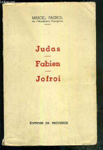 JUDAS - FABIEN - JOFROI - OEUVRES COMPLETES - TOME IV.