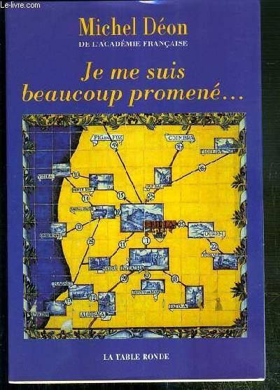 JE ME SUIS BEAUCOUP PROMENE... - MISCELLANEES - ENVOI DE L'AUTEUR.