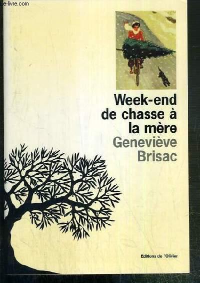 WEEK-END DE CHASSE A LA MERE - ENVOI DE L'AUTEUR.