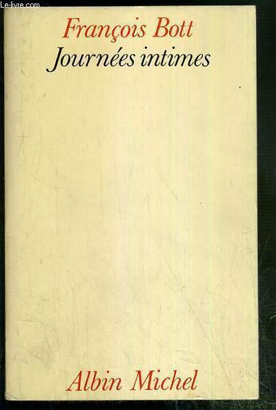 JOURNEES INTIMES - FEVRIER 1977 - DECEMBRE 1979 - ENVOI DE L'AUTEUR.