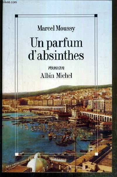 UN PARFUM D'ABSINTHES - ENVOI DE L'AUTEUR.