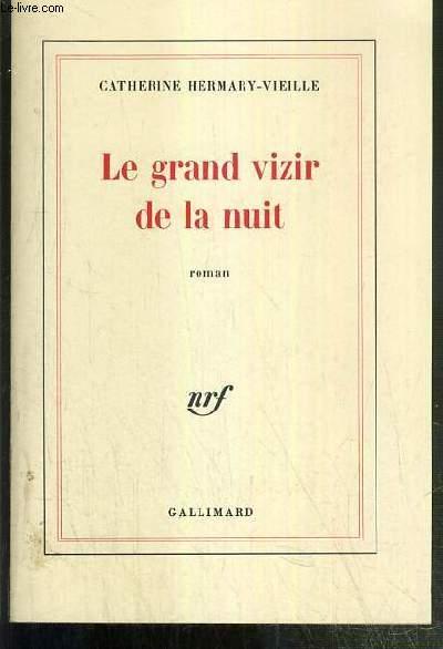 LE GRAND VIZIR DE LA NUIT - ENVOI DE L'AUTEUR.