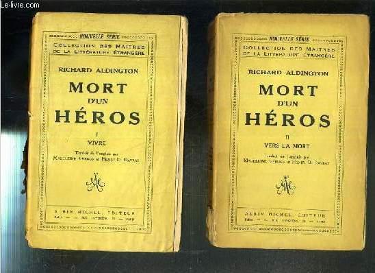 MORT D'UN HEROS - 2 TOMES EN 2 OUVRAGES - I + II - I. VIVRE - II. VERS LA MORT / COLLECTION DES MAITRES DE LA LITTERATURE ETRANGERE - NOUVELLE SERIE.